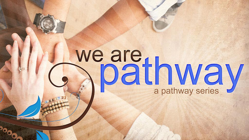 Listen or Watch We Are Pathway Series: The  Necessity of His Presence